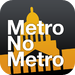 Metro / No Metro